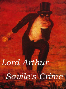 lord arthur saviles crime by oscar wilde