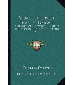 More Letters of Charles Darwin | eBooks | Classics