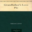Grandfather's Love Pie | eBooks | Classics