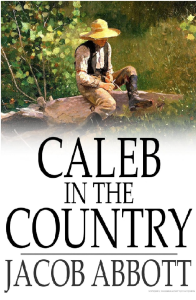 Caleb in the Country: A Story for Children | eBooks | Fiction