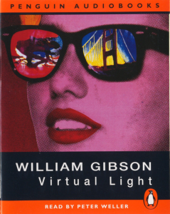william gibson - virtual light