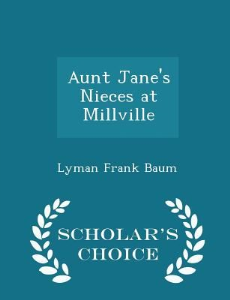 Aunt Jane's Nieces at Millville | eBooks | Romance