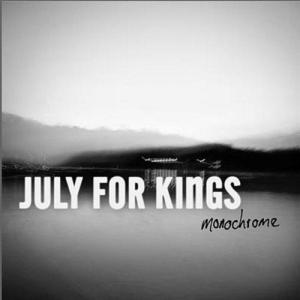 july for kings monochrome (2009) (cd baby) (11 tracks) 320 kbps mp3 album