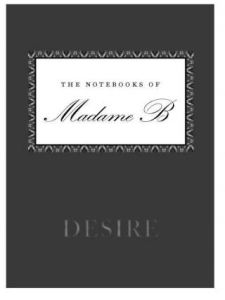 The Notebooks of Madame B: Desire | eBooks | Romance