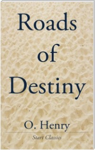 ohenry_roads of destiny