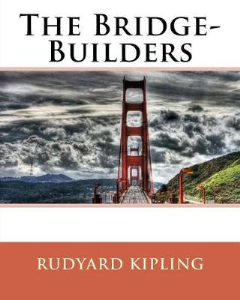 the bridge builders ( kipling)