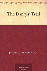 The Danger Trail | eBooks | Biographies