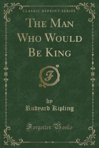 the man who would be king (kipling)