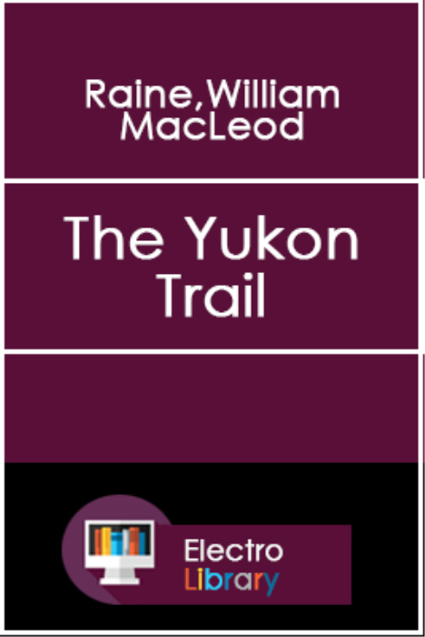 First Additional product image for - The Yukon Trail: A Tale of the North