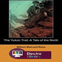The Yukon Trail: A Tale of the North | eBooks | Classics
