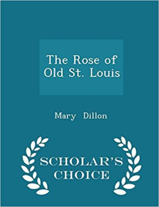 The Rose Of Old St. Louis | eBooks | History