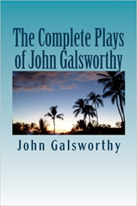 The Complete Plays Of John Galsworthy | eBooks | Classics