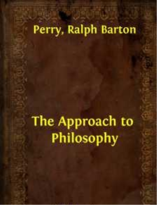 First Additional product image for - Ralph Barton Perry - The Approach to Philosophy