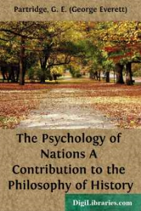 g. e. (george everett) partridge - the psychology of nations a contribution to the philosophy of history