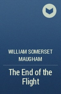 william somerset maugham - the end of the flight