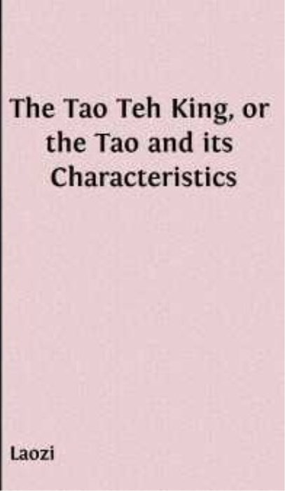 First Additional product image for - Laozi - The Tao Teh King, or the Tao and its Characteristics