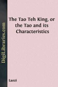 laozi - the tao teh king, or the tao and its characteristics
