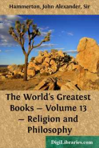 john alexander hammerton - the world's greatest books - volume 13 - religion and philosophy