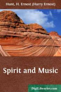 H. Ernest (Harry Ernest) Hunt - Spirit and Music | eBooks | Philosophy