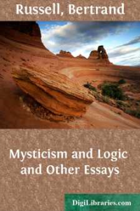 Bertrand Russell - Mysticism and Logic and Other Essays | eBooks | Philosophy