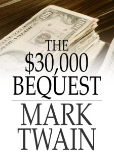 The $30,000 Bequest | eBooks | Classics