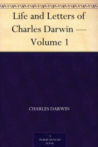 Life and Letters of Charles Darwin Vol. 1 | eBooks | Biographies