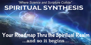 spiritual synthesis - how to operate in the spirit realm
