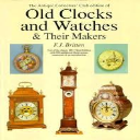 Old Clocks And Watches & Their Makers | eBooks | Technical