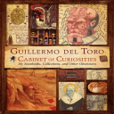 Guillermo del Toro Cabinet of Curiosities: My Notebooks, Collections, and Other Obsessions | eBooks | Arts and Crafts
