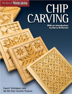 chip carving (best of wci): expert techniques and 50 all-time favorite projects (the best of woodcarving illustrated)