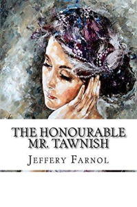jeffery farnol - the honourable mr. tawnish