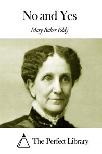 mary baker eddy - no and yes