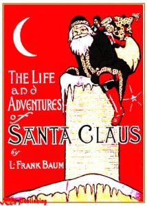 l. frank baum - the life and adventures of santa claus