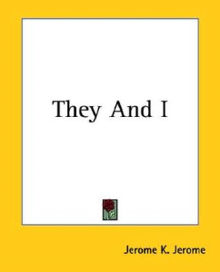 Jerome K. Jerome - They and I | eBooks | Classics