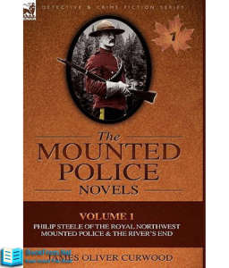 Philip Steele of the Royal Northwest Mounted Police | eBooks | Classics