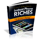 Instant Phone Riches | eBooks | Computers