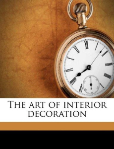 The Art of Interior Decoration | eBooks | Arts and Crafts