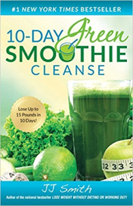 10-day green smoothie cleanse: lose up to 15 pounds in 10 days! by jj smith