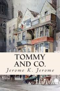 Tommy and Co. by Jerome K. Jerome | eBooks | Classics