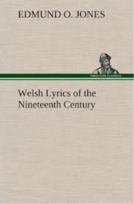 First Additional product image for - Welsh Lyrics of the Nineteenth Century Selected and Translated by Edmund O. Jones