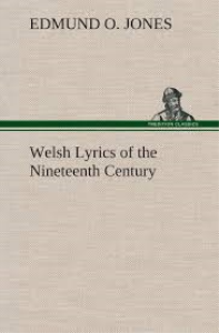 welsh lyrics of the nineteenth century selected and translated by edmund o. jones