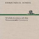 Welsh Lyrics of the Nineteenth Century Selected and Translated by Edmund O. Jones | eBooks | Classics
