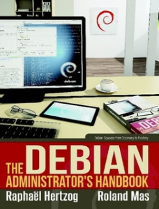 The Debian Administrator's Handbook by Mas Roland, Hertzog Raphael | eBooks | Computers