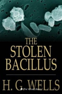The Stolen Bacillus and Other Incidents | eBooks | Science Fiction