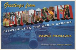 Greetings from Novorossiya: Eyewitness to the War in Ukraine | eBooks | Other