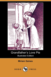 grandfather's love pie.   gaines,miriam