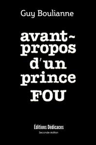 avant-propos d'un prince fou, par guy boulianne
