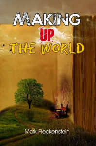 Making Up The World, by Mark Fleckenstein | eBooks | Poetry