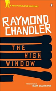 raymond chandler. the high window