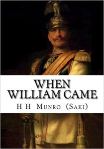 when william came  by saki (hector hugh munro)